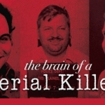 The Mind of a Serial Killer