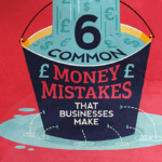 6 Money Mistakes that Small Businesses Make