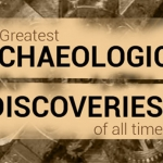 The Greatest Archaeological Discoveries of All Time
