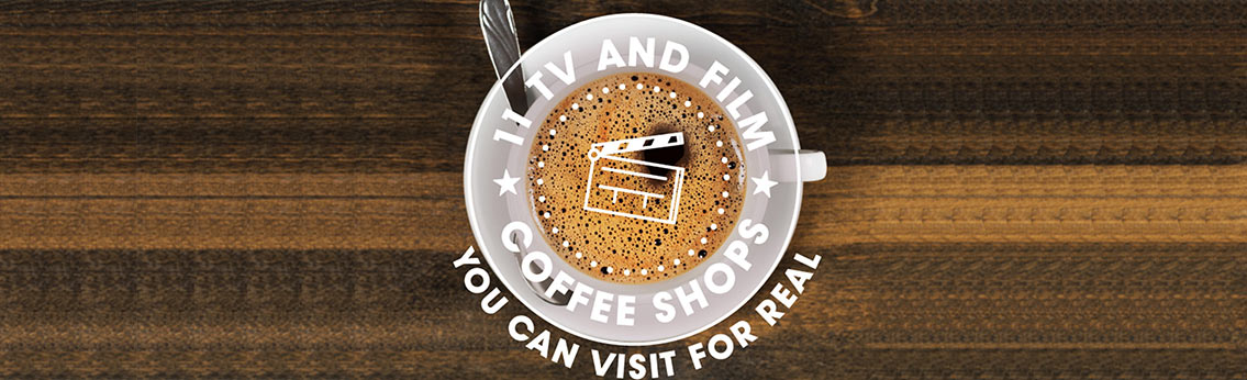 List of TV and Movie Coffee Shops You Can Dine