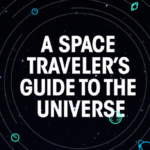 12 Intergalactic Attractions Every Space Tourist Must Visit