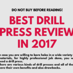 Why Every WoodWorker Needs A Drill Press