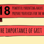 18 Parenting Hacks to Prepare Kids for the World